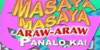 Masaya! Masaya! Araw-Araw Panalo Ka!