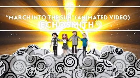 Echosmith - March Into The Sun (Animated Video) EXTRAS