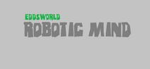 Robotic Mind