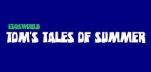 Tom's Tales of Summer