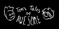 Tom's Tales of Awesome