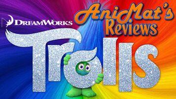 AniMat's Reviews Trolls