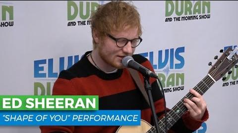 "Ed Sheeran - ""Shape of You"" Acoustic Elvis Duran Live"