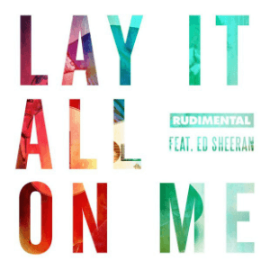 File:Rudimental - Lay It All on Me (feat. Ed Sheeran).png