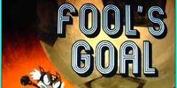 Fool's Goal/Gallery