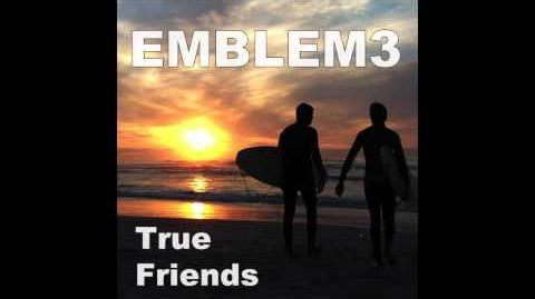 Emblem3 - True Friends Official Audio