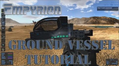 Empyrion Galactic Survival Tutorial - Ground Vessel Construction Beginner's Guide