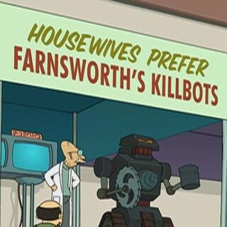 Farnsworth Killbots