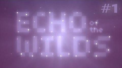 Echo of the Wilds (Ep. 1)