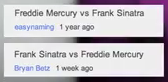 Frank Sinatra vs Freddie Mercury Suggestions