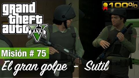 """Grand Theft Auto V - """"El gran golpe (Sutil)"""""""