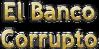 El Banco Corrupto Grande