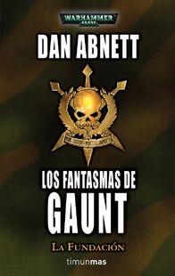 Los Fantasmas de Gaunt-La Fundación