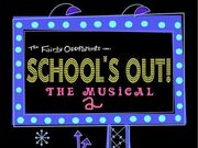 School's Out The Musical 2