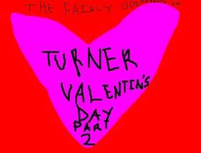 Turner Valentines Day Part 2
