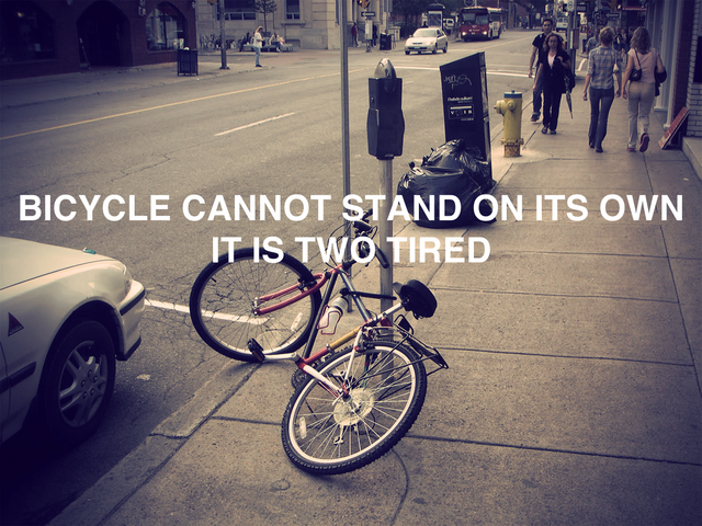 File:A Bicycle cannot Stand on its Own, it's Two Tired.png