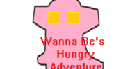 Wanna Be's Hungry Adventure