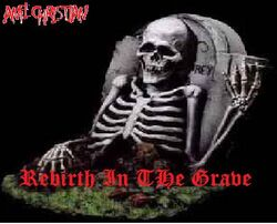 Anti-Christian-Rebirth In The Grave