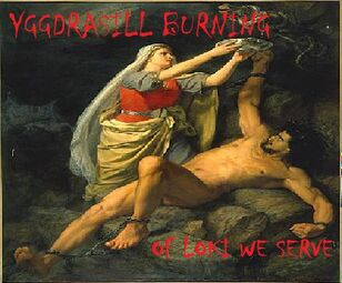 Yggdrasill Burning-Of Loki We Serve Reissue