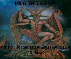 Van Helsing-Gutted, Decapitated, Disemboweled, and Dead