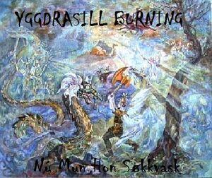 Yggdrasill Burning-Nú Mun Hon Søkkvask