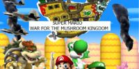 New Super Mario: War for the Mushroom Kingdom