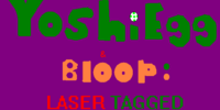 YoshiEgg & Bloop: Laser Tagged