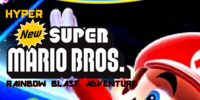 Hyper New Super Mario Bros. Rainbow Blast Adventure