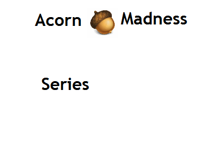 File:Acorn Madness Series.png