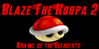 Blaze the Koopa 2: Brawl of the elements