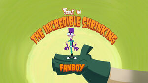 The Incredible Shrinking Fanboy title card