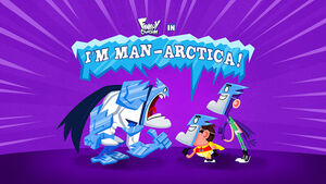I'm Man-Arctica! title card