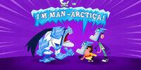I'm Man-Arctica!