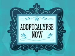 Adoptcalypse Now title card