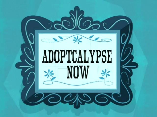 File:Adoptcalypse Now title card.jpg