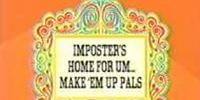 Imposter's Home for Um... Make 'Em Up Pals
