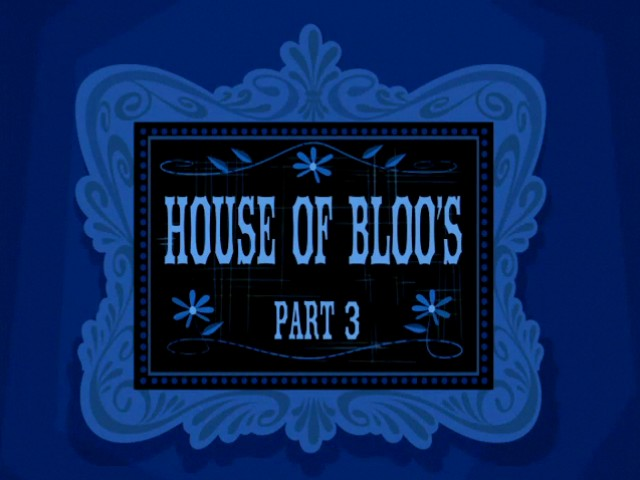 File:House of Bloo's, part 3 title card.jpg