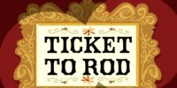 Ticket to Rod