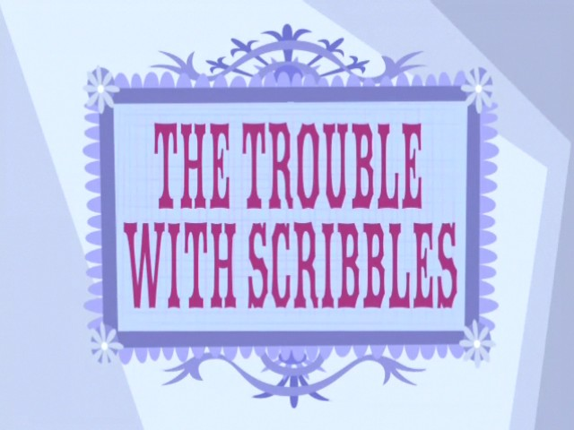 File:The Trouble With Scribbles title card.jpg