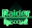 Raider: Episode 2