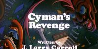 Cyman's Revenge