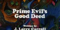 Prime Evil's Good Deed