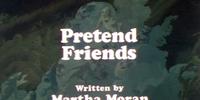 Pretend Friends