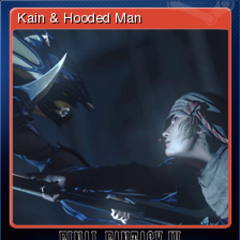 Kain & Hooded Man.