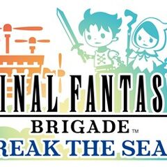 <i>Final Fantasy Brigade Break the Seal</i>
