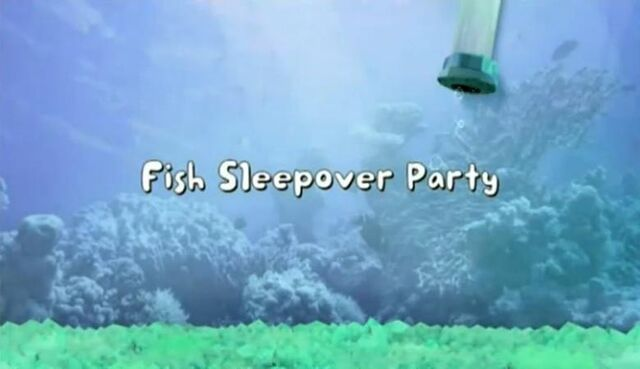 File:Fish Sleepover Party title card.jpg