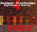 Fazbear Platformer 4 - Nightmares and History