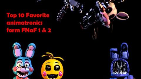 My Top 10 favorite animatronics from FNaF 1 & 2