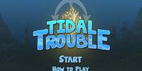 Tidal Trouble