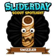 Sliderday swizzler sm